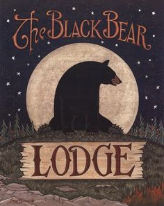 Our second choice for the cabin name...The Black Bear Lodge by Jay Zinn art print | Bear Cabin Decor