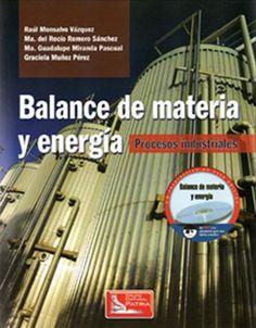 Balance de materia y energía : procesos industriales / Raúl Monsalvo Vázquez ... [et al.]