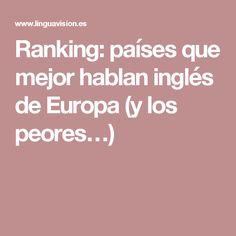Ranking: países que mejor hablan inglés de Europa (y los peores…)