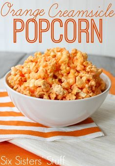 Orange Creamsicle Popcorn - An amazing twist on a traditional treat! From Sixsistersstuff.com