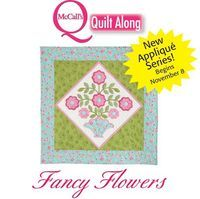Fancy Flowers Quilt Along: Lesson 1 and Info - One Piece at a Time