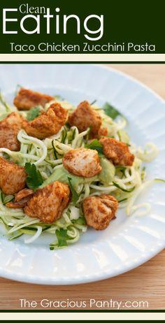 Taco Chicken Zucchini Pasta #CleanEating dinner, zucchini pasta, taco chicken, cleaneat