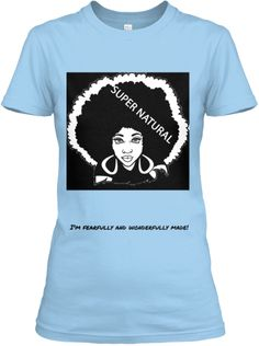 ddbc9fe558ea57 Super Natural Hair Tee! I just ordered this at www.teespring.com