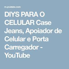 DIYS PARA O CELULAR Case Jeans, Apoiador de Celular e Porta Carregador - YouTube
