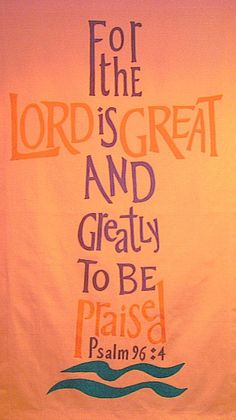 For the LORD [is] great, and greatly to be praised: he [is] to be feared above all gods. Psalm 96:4