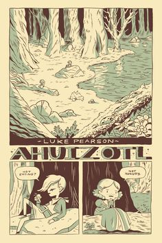 Ahuizotl Story and art by Luke Pearson.