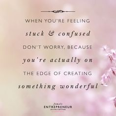 When you're feeling stuck and confused Feeling Stuck, Feeling Down, How Are You Feeling, Work Quotes, Me Quotes, Qoutes, Motivational Thoughts, Inspirational Quotes, Female Entrepreneur Association
