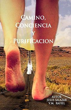 Camino, Conciencia y Purificación: Jesús Salazar - V. M. Rafiel: 9781618874412: Amazon.com: Books