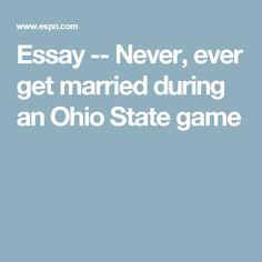 Essay -- Never, ever get married during an Ohio State game