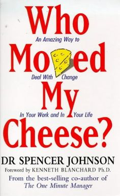 Who moved my cheese again..!