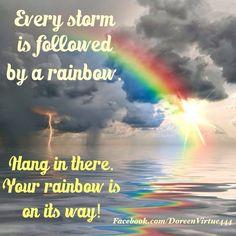 Always look for the rainbow ....