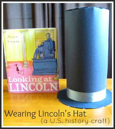 What can you make with two pieces of black posterboard, a ribbon, and a low-temp glue gun? A hat like Abraham Lincoln used to wear! Stop by Relentlessly Fun, Deceptively Educational for instructions.