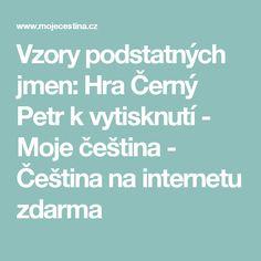 Vzory podstatných jmen: Hra Černý Petr k vytisknutí - Moje čeština - Čeština na internetu zdarma