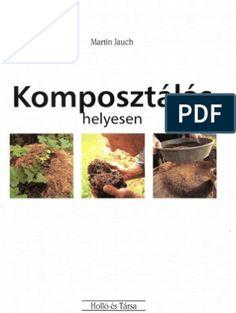 Komposztálás helyesen Opi, Dog Food Recipes, France, Lawn And Garden, Dog Recipes