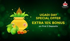 This Ugadi, Get 10% extra bonus on your first 2 deposits only for today at Classic Rummy. HAPPY UGADI! #rummy #classicrummy #onlinerummy #ugadi #goldcoins #gold #ugadioffer #offer #ugadi2016