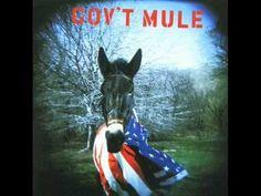Gov't Mule - Gov't Mule (album) - YouTube - Bloody Fantastic!!!!!