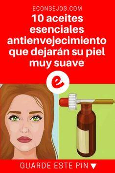 Aceites esenciales para la piel | 10 aceites esenciales antienvejecimiento que dejarán su piel muy suave | No hay piel más suave y tersa.