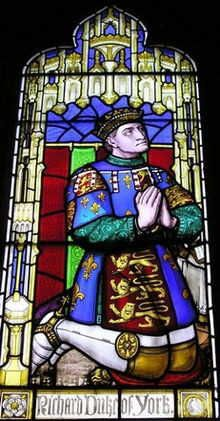 Richard Plantagenet '3rd Duke York'  1411–1460    BIRTH 1411 SEP 20 • Wakefield, Yorkshire, England  DEATH 1460 DEC 31 • Wakefield, Yorkshire, England  18th great-grandfather. Burial: St. Mary the Virgin and All Saints Churchyard, Fotheringhay, Northamptonshire, England (Eddy Family) Wife: Cecily Neville 'Duchess'