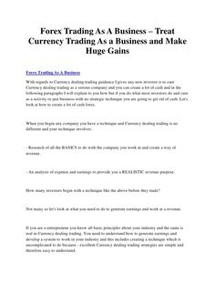 Forex trading as a business – treat currency trading as a business and make huge gains