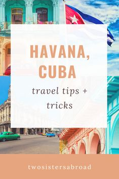 Havana, Cuba Travel Tips - Two Sisters Abroad