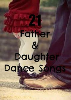On-Site Wedding Receptions | Twenty One Father and Daughter Dance Songs