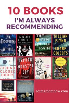 10 Books I Am Always Recommending - - I am always recommending books to people. It can be so hard to find good books out in this wide world of all things all the time. Here are 10 books I am ALWAYS recommending. Best Selling Books Must Read, Book List Must Read, Book Lists, Good Books To Read, Recommended Books To Read, Book Suggestions, Book Recommendations, Book Club Books, My Books