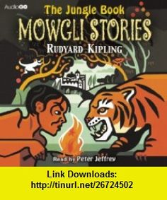 The Jungle Book Mowgli Stories (BBC Audio) (9781408468616) Rudyard Kipling , ISBN-10: 1408468611  , ISBN-13: 978-1408468616 ,  , tutorials , pdf , ebook , torrent , downloads , rapidshare , filesonic , hotfile , megaupload , fileserve