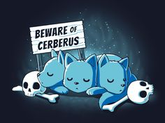 This beast is adorable...as long as he'???s sleeping. Get the Beware of Cerberus t-shirt only at TeeTurtle!
