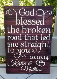 God Blessed the Broken Road hand painted wood sign by SignedbyMe