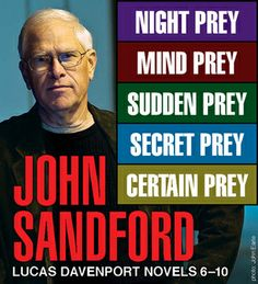 """John Sandford (probably known best for the """"Prey"""" series with Lucas Davenport)"""