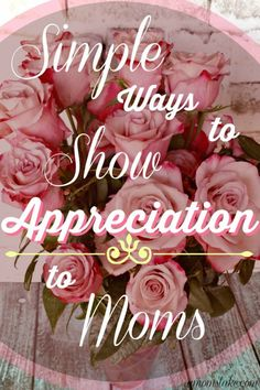 Being a mother isn't always easy. Take some time to show the special mothers in your life that you appreciate all that they do with these Simple ways to show appreciation to moms.