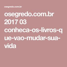 osegredo.com.br 2017 03 conheca-os-livros-que-vao-mudar-sua-vida