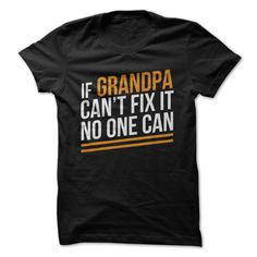 Need something fixed? Ask Grandpa! Grandpas always know how to fix things. Whether it's a car or a toaster or a heart (aw, how sweet!), Grandpas always know just what to do. And, in that very rare cas