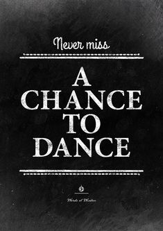 """Quote about dancing: """"Never miss a chance to dance"""". Inspirational wall art from InstantQuotes."""