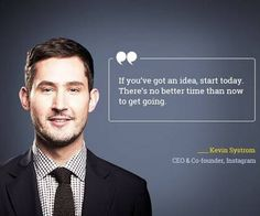Kevin Systrom, Celebration Quotes, Quitting Your Job, Co Founder, Famous Quotes, Quote Of The Day, How To Get, Celebrity Quotes, Entrepreneurship