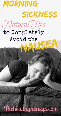 Morning Sickness: Natural Tips to Avoid the Nausea - The Healthy Honeys #pregnancy #health #nausea