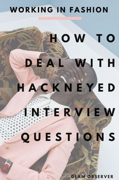 How To Deal With Hackneyed Interview Questions Fashion Degrees, Fashion Jobs, Hiring Process, Interview Questions, Career, Study, This Or That Questions, Carrera, Studio
