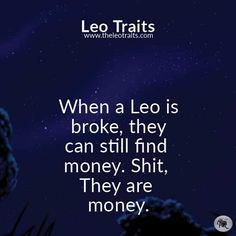 When a Leo is broke It want be for long Libra And Leo, Leo Virgo Cusp, Leo Horoscope, Leo Quotes, Zodiac Quotes, Words Quotes, All About Leo, Just In Case, Just For You
