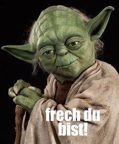 Die 72 Besten Bilder Von Yoda Spruche In 2019 Screwed Up Fanny