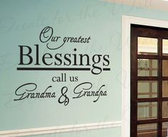 moms room remodel    Our Greatest Blessings Call us Grandma and Grandpa Grandma Grandkid Grandchildren Family Vinyl Wall Decal Quote Sticker Art Decor F11. $27.97, via Etsy.