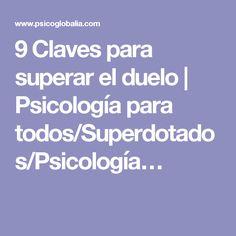9 Claves para superar el duelo | Psicología para todos/Superdotados/Psicología…