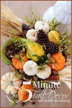 5 MINUTE FALL DECOR An easy and doable way to decorate beautifully in 5 minutes- lots of pictures and instructions