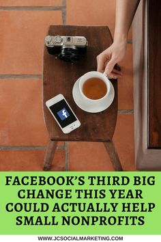 Facebook's Third Big Change This Year Could Actually Help Small Nonprofits - JCSM Volunteer Management, Power Of Social Media, Digital Trends, Marketing Tools, Non Profit, Fundraising, Third, Change
