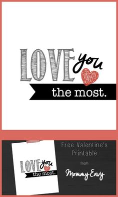 Valentine's Day Love you the Most Printable