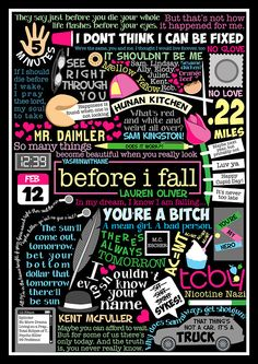 Book Collage for Before I Fall by lauren-oliver When people ask me what my favourite book is, I always reply that I can't just pick one, I have like five favourite books that I love equally. Before I Fall is one of those books. I can't rant and rave about this book enough. I love love love love LOVE IT! I would definitely recommend it to everyone :)