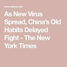 As New Virus Spread, China's Old Habits Delayed Fight - The New York Times City Hospital, Thing 1, News Health, Medical School, Politics, China, York, Times, Med School