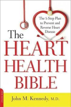 The Heart Health Bible: The Plan to Prevent and Reverse Heart Disease John M. Kennedy 0738217182 9780738217185 The Heart Health Bible: The Plan to Prevent and Reverse Heart Disease Heart Disease Diet, Heart Diet, Heart Healthy Diet, Heart Healthy Recipes, Healthy Foods, Healthy Fit, Healthy Detox, Diet Foods, Paleo Diet