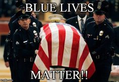 BLUE LIVE MATTER TOO Law Enforcement Today www.lawenforcementtoday.com