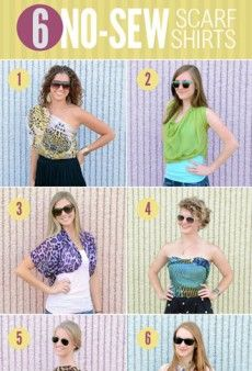 6 Ways to DIY a Scarf Into a Shirt — No Sewing Required - theFashionSpot  might need to buy some scarves....