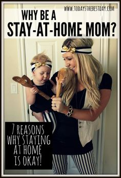 Why Be A Stay At Home Mom  (Something I've been struggling with accepting.)